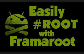 how to root my android phone how to root android phone using framaroot