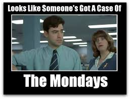 Office Space Boss Meme - stop having a case of the mondays