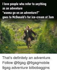 Adventure Meme - love people who refer to anything as an adventure wanna go on an