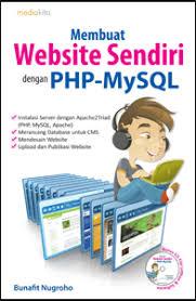step by step membuat website sendiri cara mudah membuat website dengan php mysql media kita