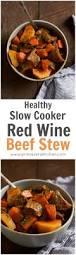 healthy slow cooker red wine beef stew primavera kitchen