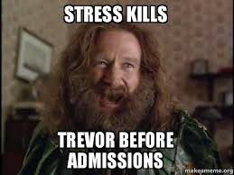 Trevor Meme - stress kills trevor before admissions robin williams what year