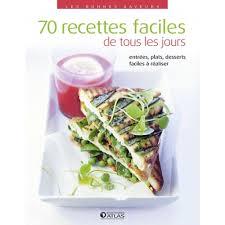 recette cuisine tous les jours 70 recettes faciles de tous les jours livre cuisine salée cultura