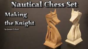nautical chess set making the knight youtube