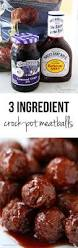 crock pot grape jelly u0026 bbq meatballs only 3 ingredients i