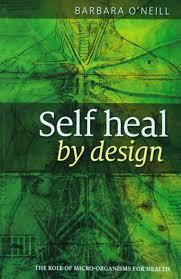 self heal by design by barbara o u0027neill u2013 living springs retreat