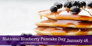 national blueberry pancake day u2013 january 28 national day calendar