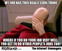 Well Meme - if you do your job very well meme pmslweb