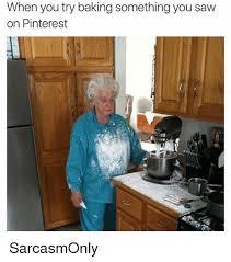 Pinterest Funny Memes - 25 best memes about baking baking memes
