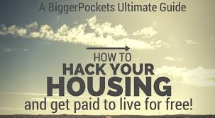 hacking ideas house hacking 101 how to hack your housing and get paid to live