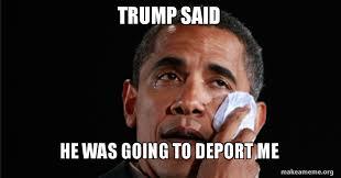 Make Me A Meme - trump said he was going to deport me make a meme