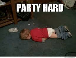Party Hard Meme - amusing weekend party meme joke quotesbae