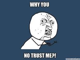 No Trust Meme - no trust me