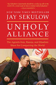 unholy alliance the agenda iran russia and jihadists share for