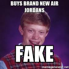 Unlucky Brian Meme Generator - buys brand new air jordans fake bad luck brian meme generator