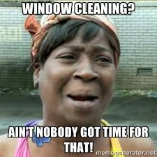 Cleaning Meme - 49 best window cleaning humor images on pinterest ha ha funny