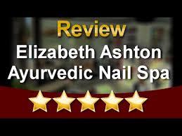 elizabeth ashton ayurvedic nail spa long beach impressive five