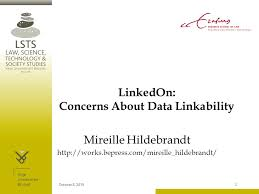 linkedon concerns about data linkability mireille hildebrandt