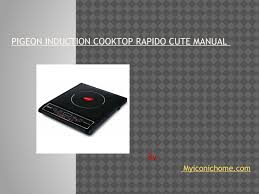 pigeon induction cooktop rapido cute manual by myiconichome issuu