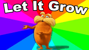 Hhhnnnggg Meme - what is the let it grow meme the history and origin of the lorax