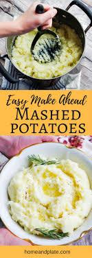 easy make ahead mashed potatoes home plate easy seasonal recipes