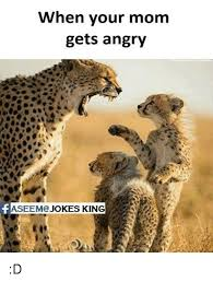 Angry Mom Meme - when your mom gets angry faseemo jokes king d meme on me me
