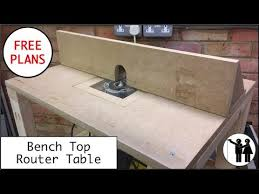 bench top router table build free plans youtube