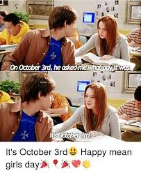 October 3rd Meme - 25 best memes about mean girls day mean girls day memes