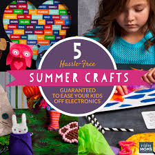 5 hassle free summer crafts guaranteed to ease your kids off