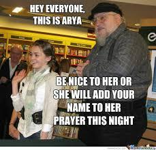 Arya Meme - must be nice to arya by nognir meme center
