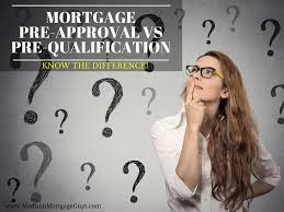 What Is A Mortgage Pre Approval Vs Pre Qualification