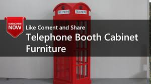 Phone Booth Bookcase Telephone Booth Cabinet Furniture Youtube