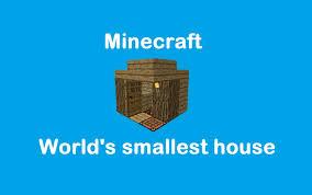 Small House Minecraft Minecraft World U0027s Smallest House Youtube