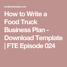 how to write a food truck business plan download template fte