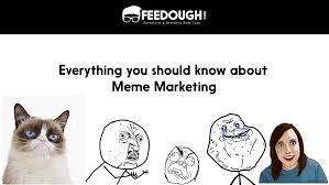 Definition Of Internet Meme - internet meme marketing know the art of memejacking feedough