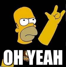 Yeah Memes - oh yeah homero simpson meme on memegen