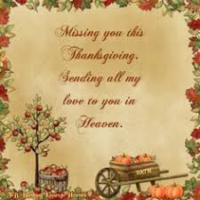 missing you happy thanksgiving in heaven my is was