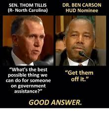 Ben Carson Meme - dr ben carson sen thom tillis r north carolina hud nominee what s