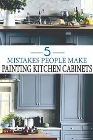 best paint for kitchen cabinets walmart painted furniture ideas 5 mistakes make when