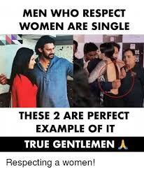 Single Women Memes - men who respect women are single os these 2 are perfect exle of