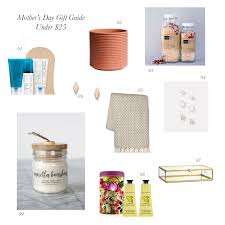 mother u0027s day gift guide under 25 u2013 the small things blog