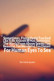quotes about being happy because of god pilot quotes u2013 aviation quotes quotes u0026 sayings