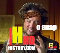 History Hd Meme - ancient aliens meme imgflip