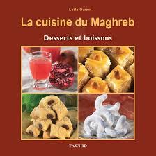 cuisine maghreb la cuisine du maghreb desserts et boissons leila oufkir livre