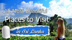 10 most beautiful places to visit in sri lanka sri lanka holidays
