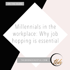 Job Hopping Resume by Millennials In The Workplace Why Job Hopping Is Essential U2014 The