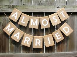 almost married banner rustic kraft burlap banner rehearsal