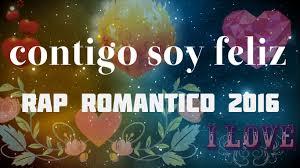 Te Amo Mi Princesa Rap Romantico Para Dedicar 2014 - contigo soy feliz rap romantico 2017 para mi novia iv磧n