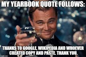 Meme Wikipedia - my yearbook quote follows thanks to google wikipedia and whoever