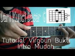 tutorial gitar lagu virgoun bukti virgoun bukti intro tutorial youtube